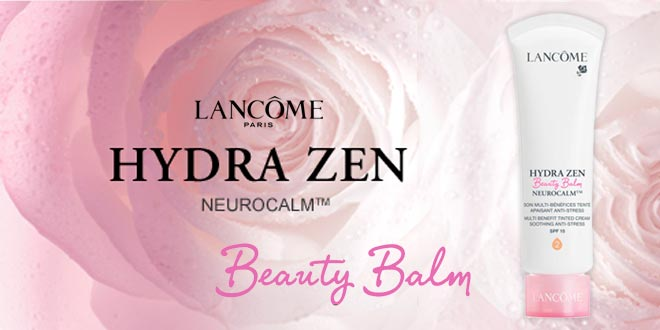 Lancôme Hydra Zen Beauty Balm NeuroCalm